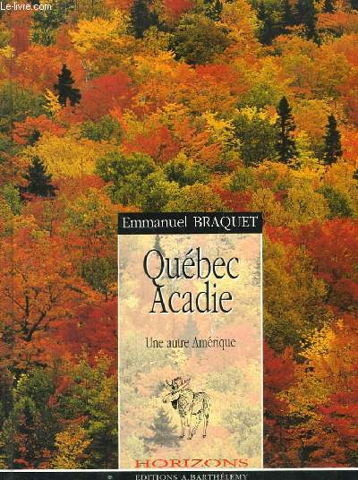Québec Acadie. Une autre Amérique.