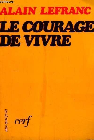Le courage de vivre.