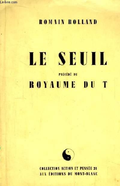 Le Seuil précédé du Royaume T.