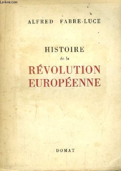 Histoire de la Révolution Européenne.