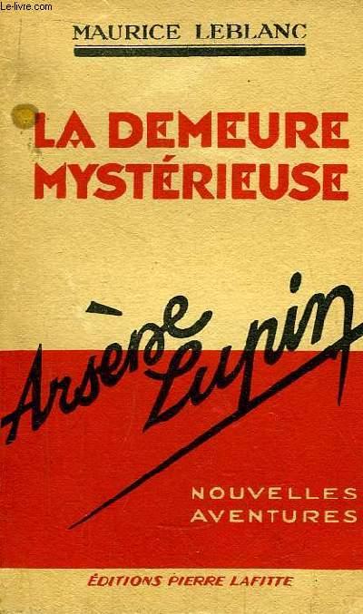 La demeure mystérieuse. Arsène Lupin, nouvelles aventures.