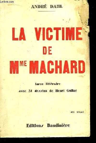 La Victime de Mme Machard. Farce littéraire.
