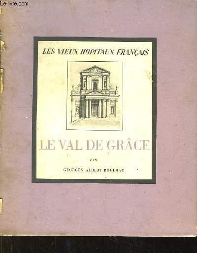 Le Val de Grâce. Les Vieux Hôpitaux Français.