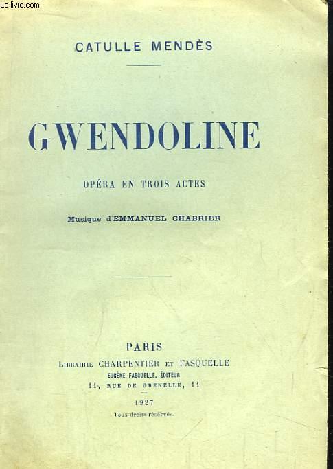 Gwendoline. Opéra en 3 actes.
