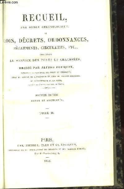 Recueil, par ordre chronologique de Lois, Décrets, Ordonnances, Règlements, Circulaires concernant le service des ponts et chaussées. TOME 2nd.