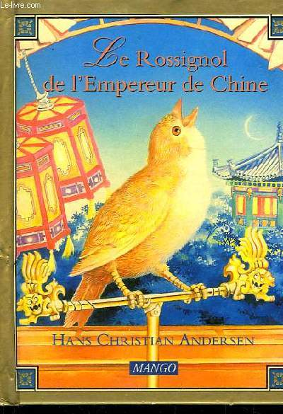 Le Rossignol de l'Empereur de Chine.
