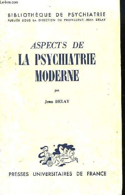 Aspects de la Psychiatrie Moderne.