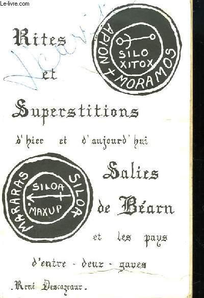Rites et Superstitions d'hier et d'aujourd'hui Salies-de-Bearn et les pays d'entre-deux-graves.