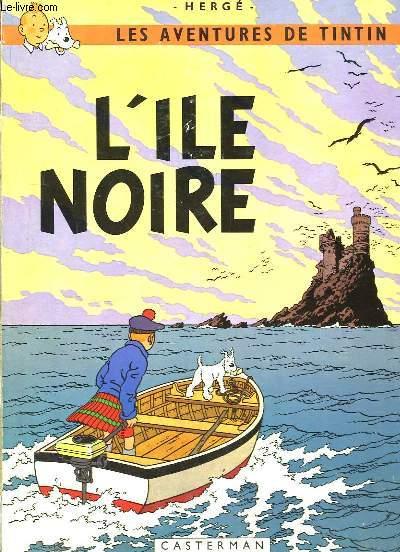 L'Ile Noire. Les Aventures de Tintin.