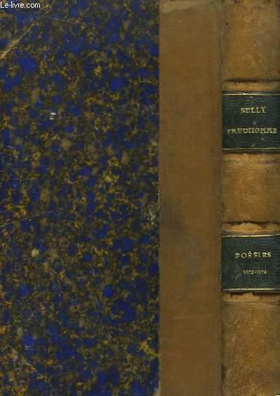 Poésies de Sully Prudhomme 1872 - 1878. Les Vaines Tendresses - La France - La Révolte des Fleurs - Le Temps perdu - Poésies Diverses - Les Destins - Le Zénith.