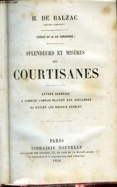 Splendeurs et Misères des Courtisanes. Suivi de La Dernière Incarnation de Vautrin.