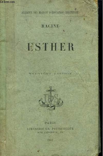 Esther. Tragédie tirée de l'Ecriture Sainte