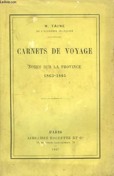 Carnets de Voyage. Notes sur la Province 1863 - 1865.