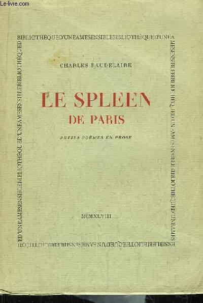 Le Spleen de Paris. Petits poèmes en prose.