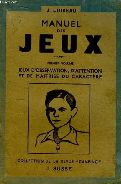 Manuel des Jeux. 1er volume : Jeux d'Observation, d'Attention et de maitrise du caractère