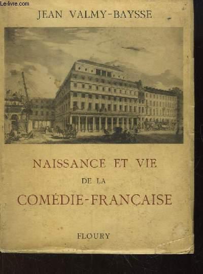 Naissance et Vie de la Comédie-Française. Histoire anecdotique et critique du Théâtre Français 1402 - 1945