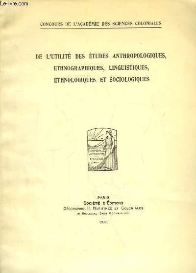 De l'utilité des études anthropologiques, ethnographiques, linguistiques, ethnologiques et sociologiques.