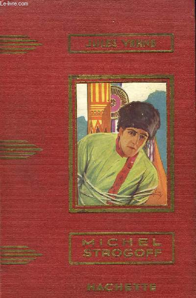 Les Voyages Extraordinaires. Michel Strogoff. Moscou - Irkoutsk.