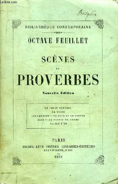 Scènes et Proverbes. Le fruit défendu - La crise - Rédemption - Le pour et le contre - Alix - La partie de Dames - La Clé d'Or