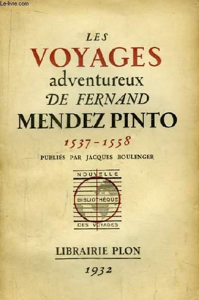 Les Voyages adventureux de Fernand Mendez Pinto 1537 - 1558.