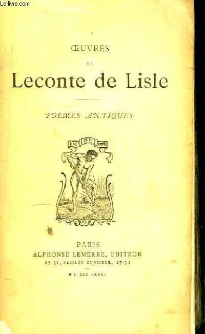 Oeuvres de Leconte de Lisle. Poèmes Antiques.