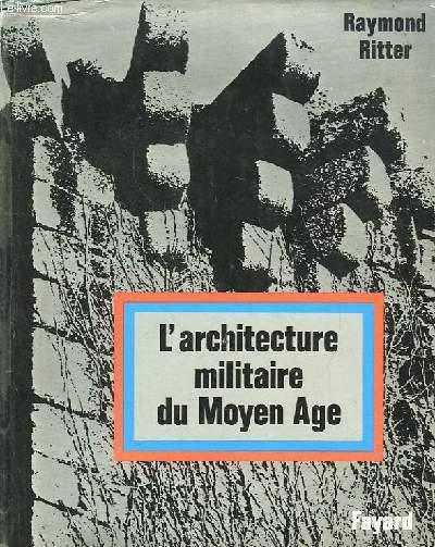 L'Architecture Militaire du Moyen Âge