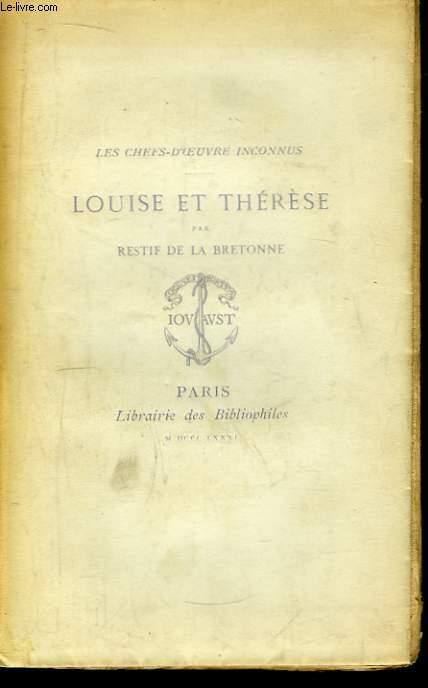 Louise et Thérèse. Episode tiré de ses mémoires et publié par le Bibliophile Jacob.