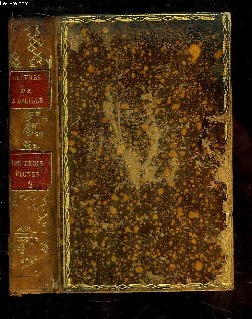 Oeuvres de  Jacques Delille. Les Trois Règnes de la Nature, poème en VIII chants. TOME 2