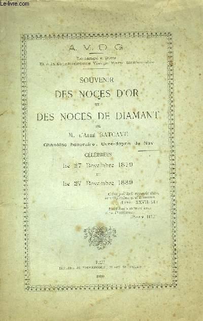 Souvenir des Noces d'Or et des Noces de Diamant de l'Abbé Batcave, Chanoine honoraire, Curé-doyen de Nay, célébrées le 27 nov. 1879 et le 27 nov. 1889