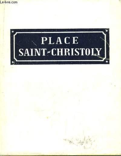 Le vieux quartier Saint Christoly.