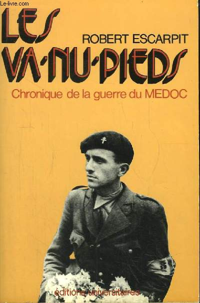 Les Va-Nu-Pieds. Chronique de la guerre du Médoc.