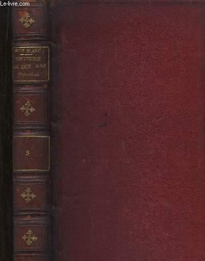 Révolution Française. Histoire de Dix Ans 1830 - 1840. TOME 5