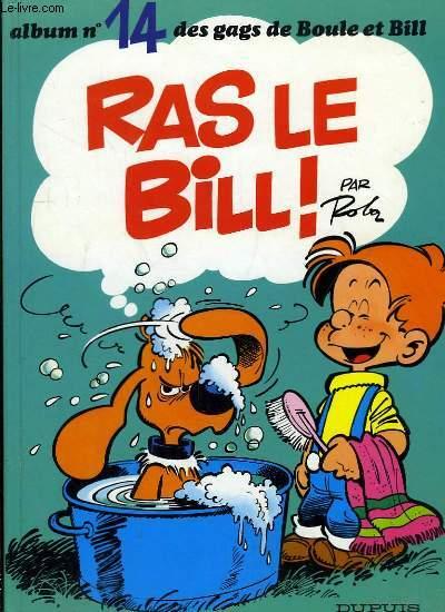 Boule et Bill N°14 : Ras le Bill !