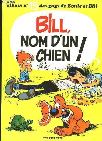 Boule et Bill N°15 : Bill, nom d'un chien !