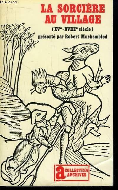 La sorcière au village (XVe - XVIIIe siècle)