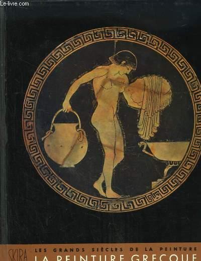 La Peinture Grecque. Les grands siècles de la peinture.