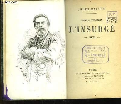 Jacques Vingtras. L'Insurgé - 1871