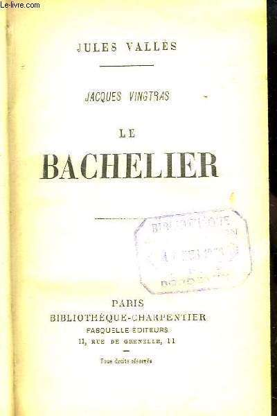 Jacques Vingtras. Le Bachelier.