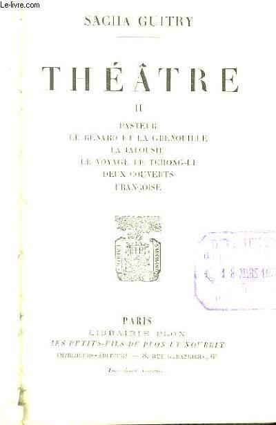 Théâtre, TOME 2 : Pasteur, Le Renard et la Grenouille, La Jalousie, Le Voyage de Tchong-Li, Deux Couverts, Françoise.