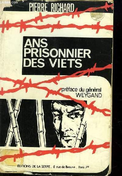 Cinq ans prisonnier des Viets.
