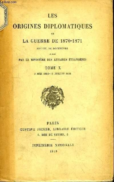 Les Origines Diplomatiques de La Guerre de 1870 - 1871. TOME X : 2 juin 1866 - 10 juillet 1866