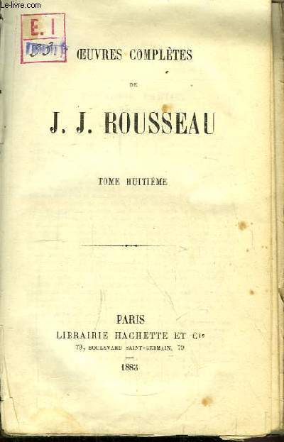 Oeuvres complètes de J.J. Rousseau. TOME 8 : Les Confessions