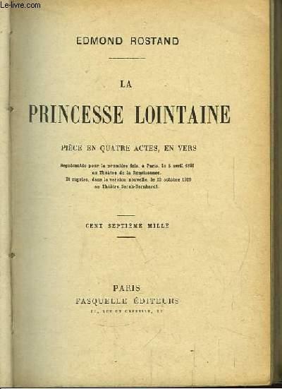 La princesse lointaine. Pièce en 4 actes, en vers.