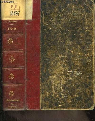 1815 - La première Restauration, Le retour de l'Ile D'Elbe, Les Cents Jours