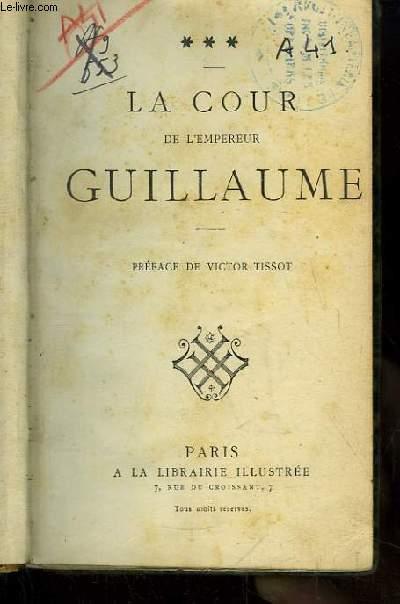 La Cour de l'Empereur Guillaume.