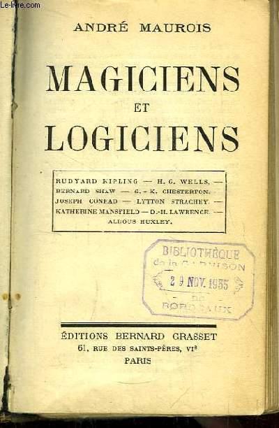 Magiciens et Logiciens. Rudyard Kipling - H.G. Wells - Bernard Shaw - G.K. Chesterton - Joseph Conrad - Lytton Strachey - Katherine Mansfield - D.-H. Lawrence - Aldous Huxley.