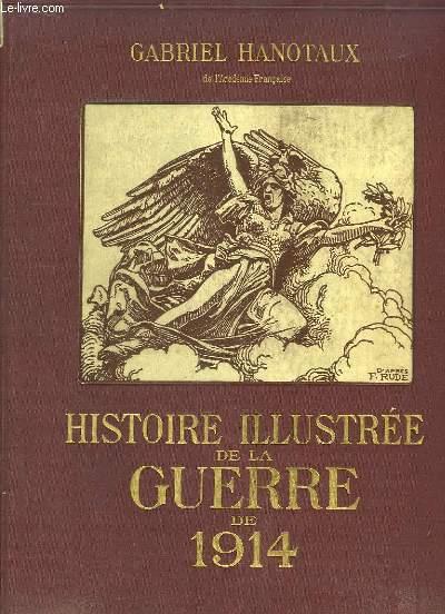 Histoire Illustrée de la Guerre de 1914. TOMES 1 et 2