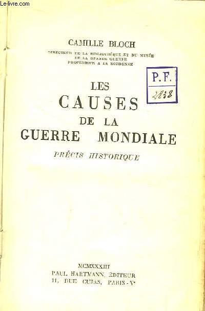 Les Causes de la Guerre Mondiale. Précis historique.