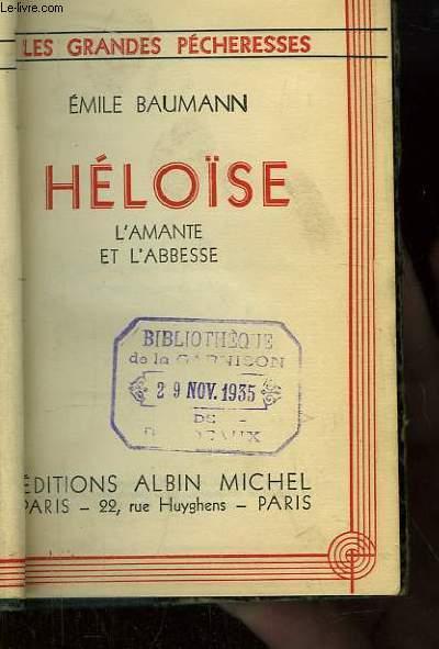 Héloïse. L'Amante et l'Abesse