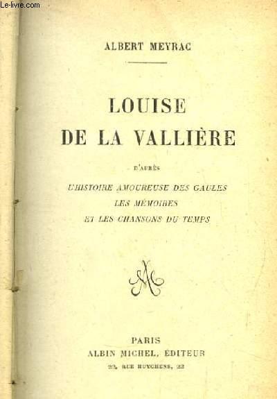 Louise de la Vallière. D'après l'Histoire Amoureuse des Gaules, les Mémoires et la Chansons du Temps.